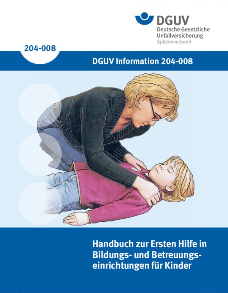 DGUV INformationen – Das Handbuch zur Ersten Hilfe in-Bildungs und Betreuungseinrichtungen für Kinder